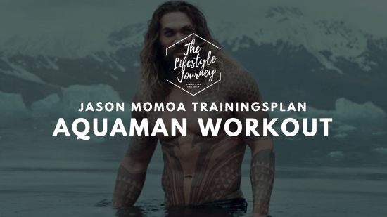 Jason Momoa Trainingsplan ▷ Aquaman Workout