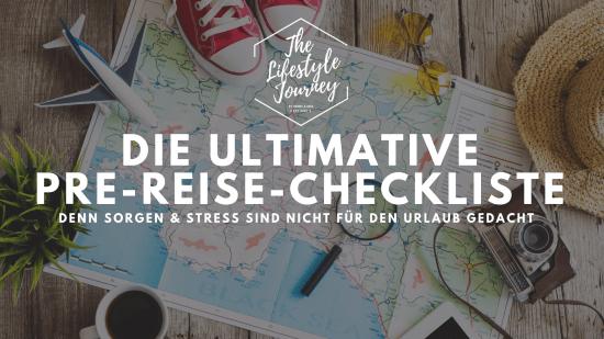 Die Ultimative Pre-Reise-Checkliste für den Urlaub