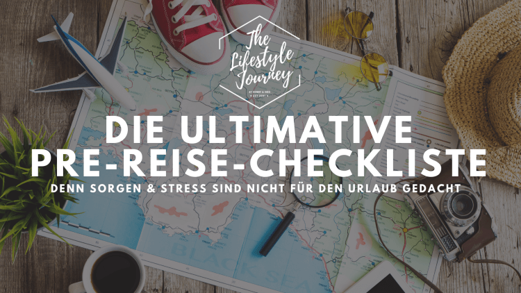 Die Ultimative Pre-Reise-Checkliste