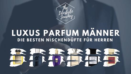Luxus Parfum Männer ▷ Die besten Nischendüfte für Herren